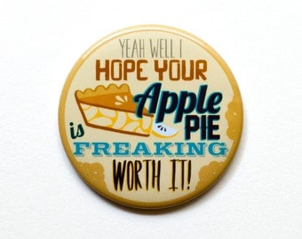 "Supernatural Button | Dean Winchester Button | I hope your apple pie... | 2"" Pinback Button or Magnet 