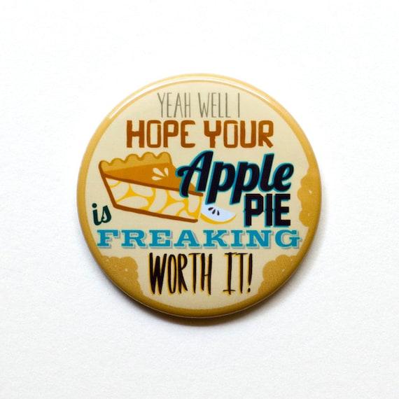 Supernatural Button - Dean Winchester Button - I hope your apple pie... - Supernatural Magnet - Winchester Magnet - Dean Button - Dean Quote
