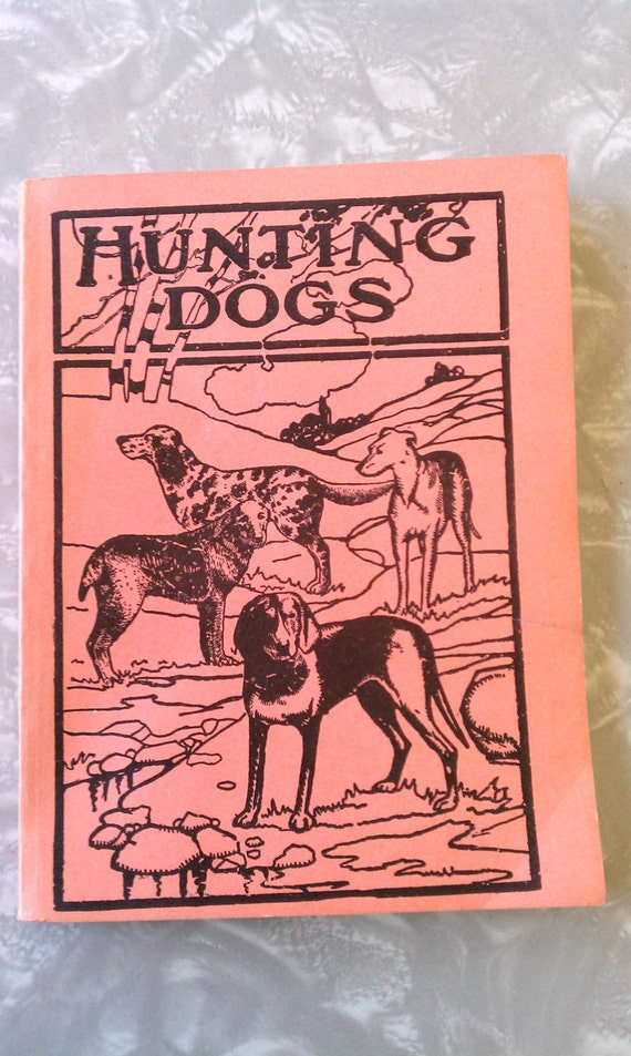 Authentic Vintage Hunting Dogs Book By Oliver Hartley 1920s