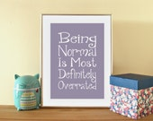 Being Normal - Inspirational Funny Typography Poster Print - Digital Download