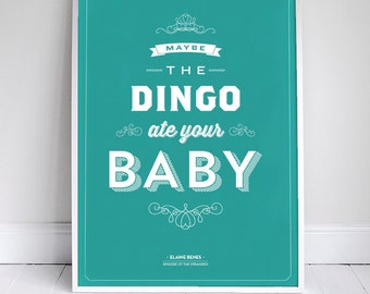 "Maybe the Dingo Ate your Baby 11x17"" // 18x24"" // 24x36"" - Seinfeld Quote Print - Vintage Retro Typography"