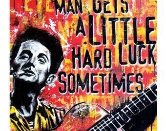 Woody Guthrie - Every Good Man Gets a Little Hard Luck Sometimes-12 x 18 High Quality Art Print