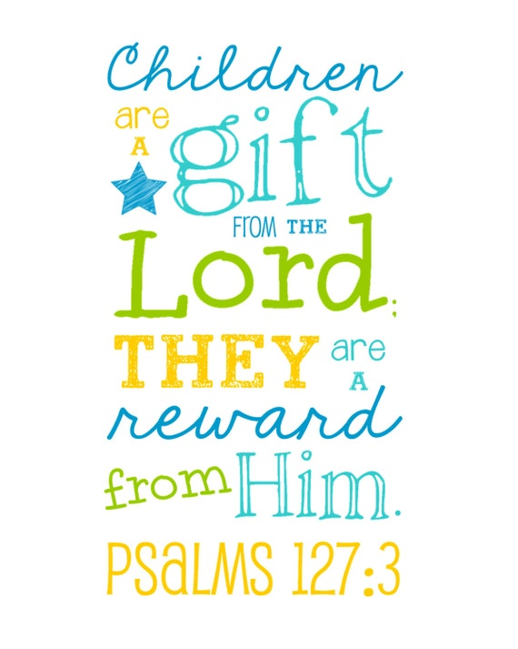 Items Similar To Bible Verse- Children Are A Gift From The