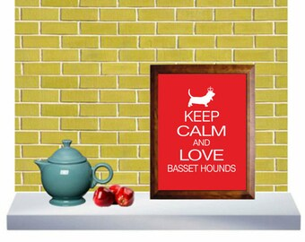 Basset Hound Print, Keep Calm and Love Basset Hounds, Gift, Modern Wall Decor