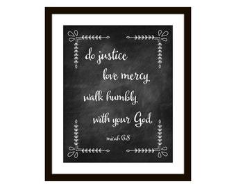 Scripture Art Chalkboard style print Micah 6:8 Do Justice, Love Mercy, Walk Humbly with Your God