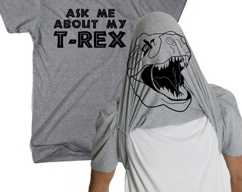 Mens Ask me About My GRAY T-Rex Shirt dinosaur, back to school geekery, birthday presents for him, flipover shirt, black ink new shirt S-5XL