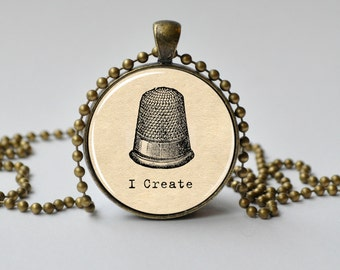 I Create. Sewing Pendant. Thimble Pendant. Vintage Craft Necklace. Sewing Jewelry. 057