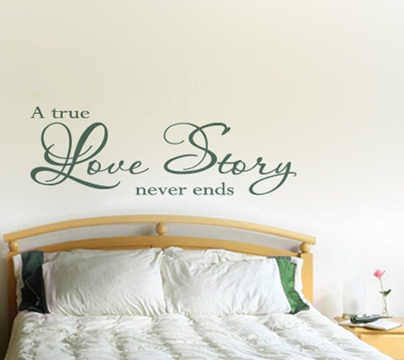 a true love story never ends vinyl wall quote by myvinyldecor