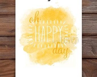 Oh Happy Day - 8x10