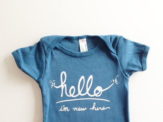 Hello I'm New Here, funny baby present, baby shower gift, blue white baby, baby boy gift  (3-6 mo - teal)