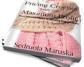 Pricing Crochet Fairly for Maximum Profit - eBook - Instant Download