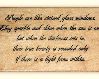 People are like Stained Glass...saying mounted rubber stamp, light within, inner beauty, Sweet Grass Stamps No.18