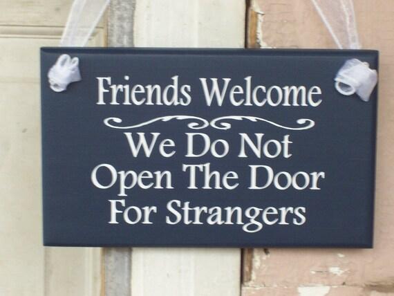 Friends welcome we do not open the door for strangers wood for House friend door