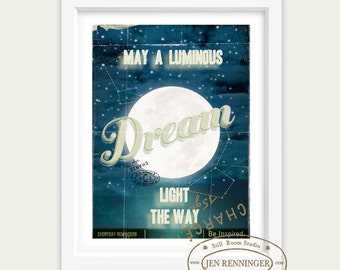 May A Luminous Dream Light the Way - Full Moon - Large typographic quote inspirational print