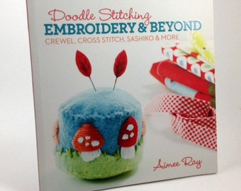20% Off SALE! Doodle Stitching BOOK - Embroidery & Beyond - Aimee Ray