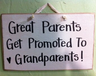 Great Parents get promoted to grandparents sign wood