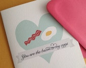 You are the bacon to my eggs- Single greeting card