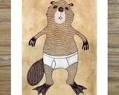 13 x 19 Print of Original Illustration - Beaver in Underpants