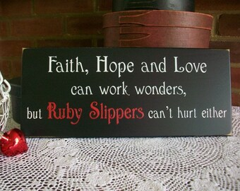 Wood Sign Ruby Slippers  -Faith Hope Love - Wall Decor -  Wizard of Oz Saying -  Wall Art - Home Decor