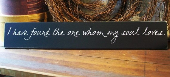 I Have Found The One Whom My Soul Loves Painted Wood Sign Wall Decor Wedding Anniversary