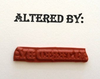 Altered Attic Unmounted Rubber Stamp - ALTERED BY - Vintage Style Artist Signature Label - 00001-U