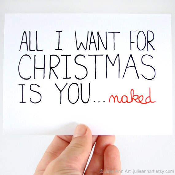 Sexy Christmas Card. Funny Christmas Card. All I Want For Christmas Is You, Naked. Blank Card.