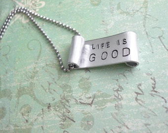 """Life Is Good Aluminum Banner - Hand Stamped Scroll Pendant, antiqued charm, 24"""" Necklace included - Brushed Silver Nickel color, Flag - GPS"""