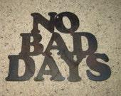 No Bad Days-Metal Art-Inspirational Art-HOme DEcor