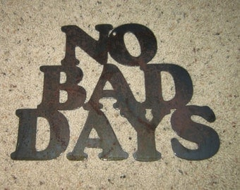 No Bad Days-Metal Art-Inspirational Art-HOme DEcor