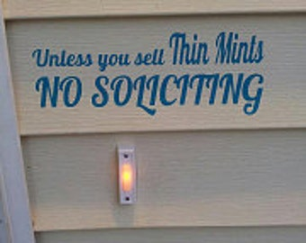 Unless You Sell Thin Mints No Soliciting Decal sticker for your front door - ( 8x3 ) -  Funny Vinyl Wall  word for office
