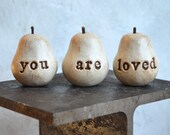 Valentine's Day gift, rustic white you are loved pears, handmade clay pears with words...text pears ... 3 Word Pears