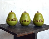 Gifts for mom..mom you rock ..Three handmade decorative clay pears ... 3 Word Pears, green
