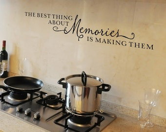 The best thing about memories is making them - vinyl wall decal lettering art design