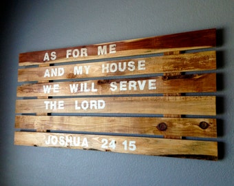 As For Me and My House / Joshua 24:15 / Slatted Wood Sign