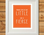 Though She Be But Little - Printable Art - She is Fierce - Orange