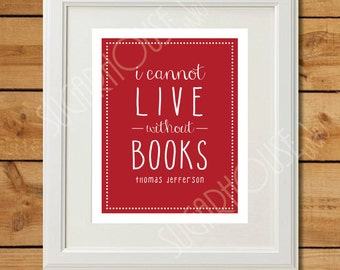 I Cannot Live Without Books - Printable Art - Instant Download - Red Brick