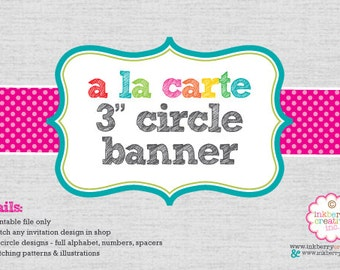 "A La Carte PARTY BANNER - 3"" Round Complete Alphabet & Numbers - DIY Digital Printable File"