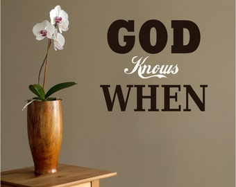 God knows when Vinyl Decor Wall Subway Lettering Words Quotes Decals Art Custom Willow Creek Signs