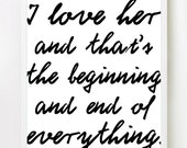 I Love Her - (in Classic Black and White) Inspiring Romantic Love Quote - 8x10 inch on A4 Print
