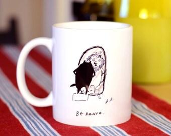 Cat Mug- Be Brave