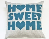 """Home Sweet Home - organic, house warming, hand printed pillow 16""""x16"""" - customize colors"""