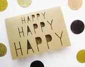Happy Happy Happy Paper Cut Greeting Card - Gold Glitter