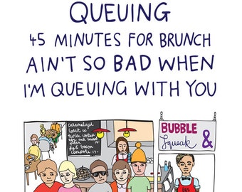 Romantic Or Friendship Card - Queuing 45 Minutes For Brunch Ain't So Bad When I'm Queuing With You