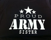 Proud Army Mom, Sister, Wife or family Tank or Tee Shirt