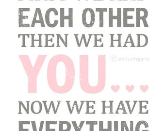 First we had each other then we had YOU 8x10 art print in grey and light pink
