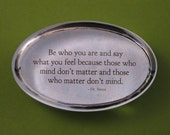 "Dr. Seuss ""Be Who You Are"" Inspirational Quotation Oval Glass Paperweight Graduation Keepsake"