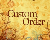Custom Order for Sarah F.