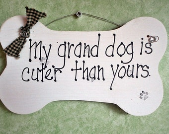 Grand dog cuter than yours sign, hand painted bone shaped, Mother's day gift