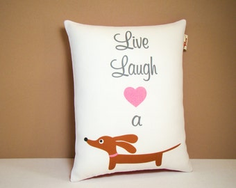 Dachshund Valentine Pillow - Live Laugh Love a Doxie - Dog Home Decor White Pink