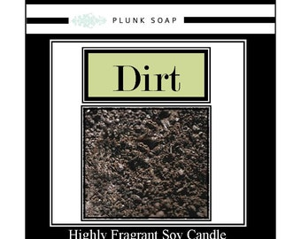 DIRT Scented Soy Candle 9 oz